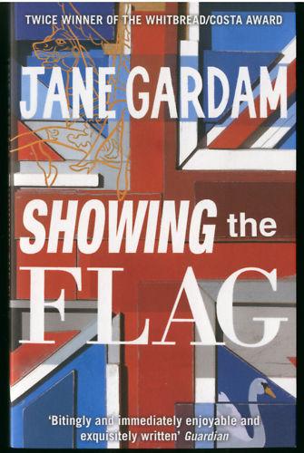 Jane Gardam SHOWING THE FLAG *NEW* pb Short Stories