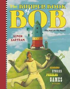 New THE BUMPER BOOK OF BOB Simon Bartram STICKERS/STORIES/GAMES/PUZZLES