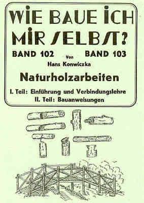 Arbeiten mit Naturholz Gartenmöbel Grünholz Äste Tipps Reprint