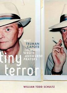 Tiny-Terror-Why-Truman-Capote-almost-Wrote-Answered-Prayers-by-William