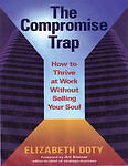 NEW The Compromise Trap: How to Thrive at Work Without Selling Your Soul