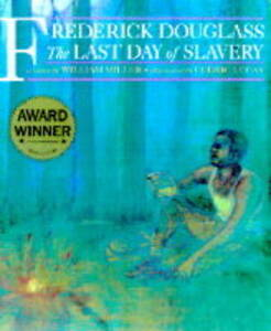 Frederick-Douglass-Last-Day-of-Slavery-William-Miller-Cedric-Lucas-Book