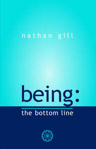 Being-The-Bottom-Line-by-Nathan-Gill-Paperback-2006