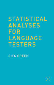 Statistical Analyses for Language Testers by Green, R. -Paperback