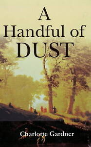 A Handful of Dust by Charlotte Gardner (...