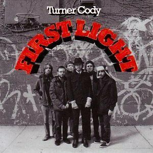 Great album from 2008  Turner Cody  First Light - Nottingham, United Kingdom - Great album from 2008  Turner Cody  First Light - Nottingham, United Kingdom