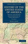 History of the United States of America (1801-1817): Volume 7: During the Second