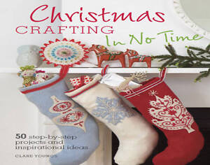 """""""AS NEW"""" Christmas Crafting In No Time, Clare Youngs, Book"""