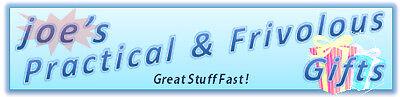 joe's Practical and Frivolous Gifts