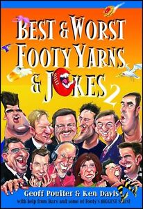 BEST AND WORST AFL FOOTY YARNS AND JOKES 2 BY GEOFF POULTER AND KEN DAVIS