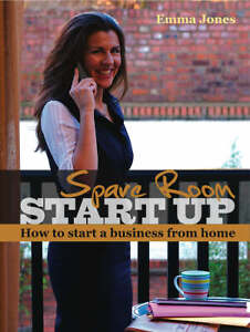 Spare-Room-Start-Up-How-to-Start-a-Business-from-Home-by-Emma-Jones
