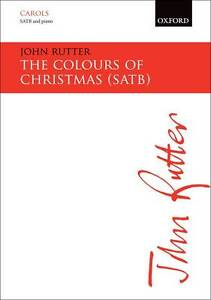The Colours of Christmas: SATB Vocal Score by Oxford University Press (Sheet...