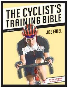 The Cyclist's Training Bible by Joe Friel (Paperback, 2009)