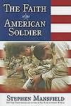 The Faith of the American Soldier by Stephen Mansfield (Paperback / softback,...