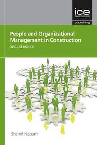 People and Organizational Management in Construction, Shamil Naoum