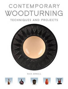 Nick Arnull-Contemporary Woodturning  BOOK NEW