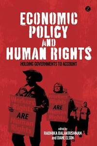 Economic Policy and Human Rights: Holding Governments to Account by Zed Books...