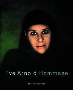 Eve-Arnold-Hommage-Hommage-zum-100-Geburtstag-Begleitbuch-zur-Ausstellung-Ve