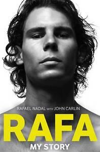 Rafa: My Story - New Book Carlin, John, Nadal, Rafael