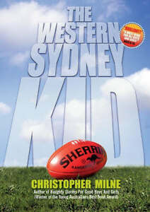 The Western Sydney Kid by Christopher Milne Paperback NEW 9780958009126
