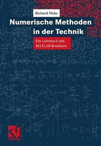 Numerische Methoden in der Technik: Ein Lehrbuch mit MATLAB-Routinen (German Edi