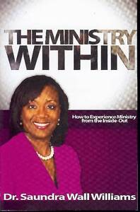 The Ministry Within: How Experience Ministry from Inside O by Williams, Saundra