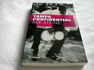 Tampa Confidential - Ace Atkins - France - État : Comme neuf: Livre qui semble neuf, mais ayant déj été lu. La couverture ne présente aucune marque d'usure apparente. Pour les couvertures rigides, la jaquette (si applicable) est incluse. Aucune page n'est manquante, endommagée, pli