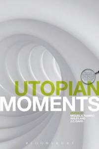 Utopian Moments: Reading Utopian Texts by Bloomsbury Publishing PLC...