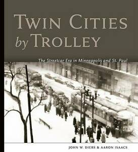 Twin-Cities-by-Trolley-The-Streetcar-Era-in-Minneapolis-and-St-Paul-by
