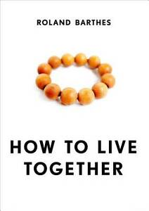 How-to-Live-Together-Novelistic-Simulations-of-Some-Everyday-Spaces-by