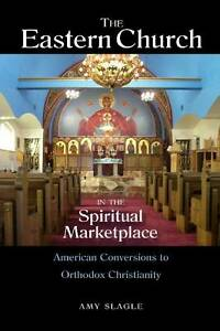 The Eastern Church in the Spiritual Marketplace 9780875806709, Paperback, NEW