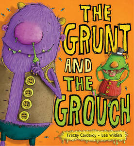 The-Grunt-and-the-Grouch-Hardback-Tracey-Corderoy-illustrated-by-Lee-Wildish