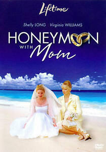 Honeymoon-with-Mom-DVD-2011-Shelley-Long-Virginia-Williams-Jack-Scalia-NR