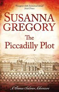 The-Piccadilly-Plot-7-Chaloners-Seventh-Exploit-in-Restoration-London-Exploi