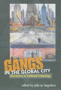 Gangs in the Global City, John M. Hagedorn