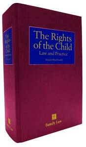 Rights of the Child: Law and Practice, The (Hardcover), A. MacDonald