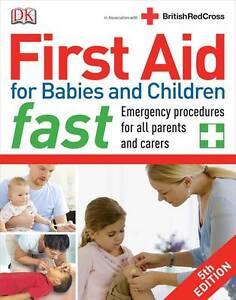 First Aid for Babies and Children Fast, DK