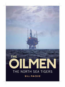 Mackie-Bill-TheOilmenThe-North-Sea-Tigers-Book