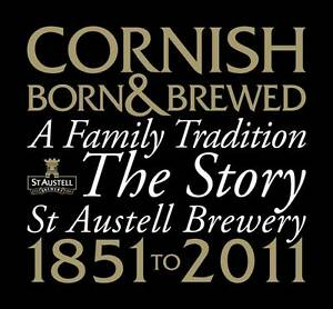 Cornish Born amp Brewed  A Family Tradition The Story of St Austell Brewery 1851 - Falmouth, Cornwall, United Kingdom - Cornish Born amp Brewed  A Family Tradition The Story of St Austell Brewery 1851 - Falmouth, Cornwall, United Kingdom