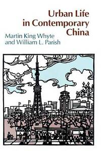 Urban Life in Contemporary China (Paper),  Whyte