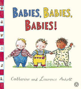 Babies, Babies, Babies!, Anholt, Catherine, Anholt, Laurence |  Book | Good | 97