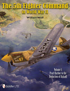 The 5th Fighter Command in World War II: Pearl Harbor to the Reduction of Rabaul