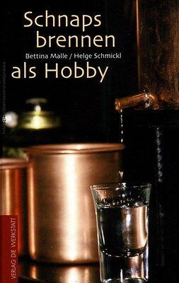 Schnapsbrennen als Hobby Fachbuch Alkohol Selbstbrennen Destille Destillieren