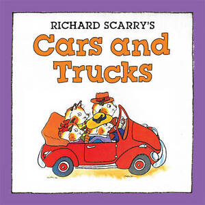 Richard Scarry's Cars and Trucks ' Scarry, Richard