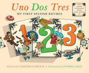 Uno Dos Tres: My First Spanish Rhymes,,New Book mon0000022810