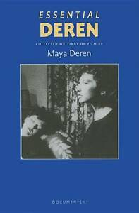 Essential Deren: Collected Writings on Film by Maya Deren (Paperback, 2005)