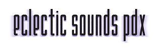 Eclectic Sounds PDX