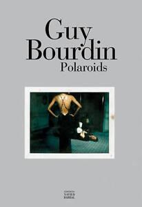 Guy Bourdin - Polaroids by Editions Xavier Barral (Hardback, 2010)