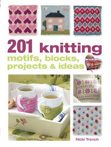 201-Knitting-Motifs-Blocks-Projects-and-Ideas-by-Nicki-Trench-Book-Paperback-NEW