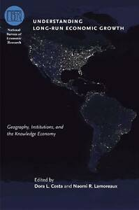 Understanding Long-Run Economic Growth: Geography, Institutions, and the Knowled